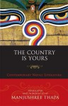 The Country is Yours: Contemporary Nepali Literature - Manjushree Thapa