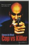 Cop vs Killer - Simon de Waal