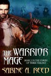 The Warrior Mage - Sabine A. Reed
