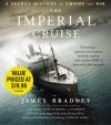 The Imperial Cruise: A Secret History of Empire and War - James Bradley, Richard Poe