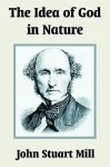 The Idea of God in Nature - John Stuart Mill