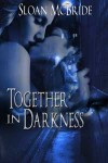 Together in Darkness - Sloan McBride