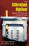 The Athenian Option: Radical Reform for the House of Lords - Anthony Barnett, Peter Carty
