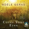 Cover Your Eyes - Adèle Geras, Alex Tregear