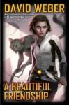 A Beautiful Friendship (Honorverse: Stephanie Harrington, #1 - David Weber