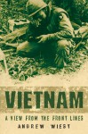 Vietnam: A View From the Front Lines - Andrew Wiest