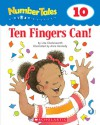 Ten Fingers Can!: 10 (Number Tales) - Liza Charlesworth, Anne Kennedy