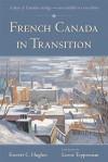 French Canada in Transition - Everett C. Hughes, Lorne Tepperman, Nathan Keyfitz
