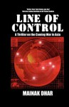 Line of Control: A Thriller on the Coming War in Asia - Mainak Dhar