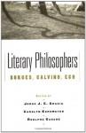 Literary Philosophers: Borges, Calvino, Eco - Jorge J.E. Gracia, Carolyn Korsmeyer, Rodolphe Gasché