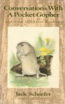 Conversations with a Pocket Gopher, and Other Outspoken Neighbors - Jack Schaefer