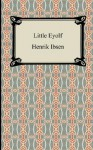 Little Eyolf - Henrik Ibsen, William Archer