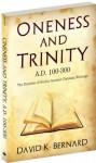 Oneness and Trinity - David K. Bernard