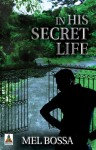 In His Secret Life - Mel Bossa