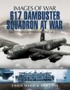 617 Dambuster Squadron at War - Chris Ward, Andy Lee