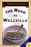 The Road to Wellville (Contemporary American Fiction) - T.C. Boyle