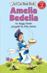 Amelia Bedelia (Amelia Bedelia (HarperCollins)) - Peggy Parish