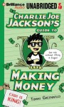 Charlie Joe Jackson's Guide to Making Money - Tommy Greenwald, MacLeod Andrews
