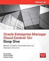 Oracle Enterprise Manager Cloud Control 12c Deep Dive - Michael New, Edward Whalen, Matthew Burke