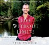 Life Without Limits: Inspiration for a Ridiculously Good Life (Audio) - Nick Vujicic