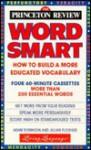 The Princeton Review Wordsmart I Audio Program: How to Build a More Educated Vocabulary (4 60-min cass) - Adam Robinson