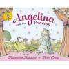 Angelina and the Princess - Katharine Holabird