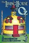 The Living House of Oz - Edward Einhorn, Eric Shanower