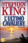 L'ultimo cavaliere - Tullio Dobner, Stephen King