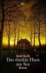 Das Dunkle Haus Am See (German Edition) - Sarah Smith