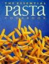 The Essential Pasta Cookbook - Whitecap Books