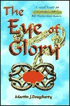 The Eye of Glory: A Novel of Legendary Earth - Martin J. Dougherty