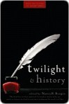 Twilight and History (Wiley Pop Culture and History Series) - Nancy Reagin