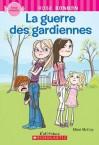 La Guerre Des Gardiennes (Rose Bonbon) (French Edition) - Mimi McCoy