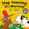 Stop Yawning It's Morning (Cluck A Moodle Farm) - Julie Sykes, Melanie Williamson