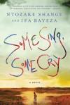 Some Sing, Some Cry: A Novel - Ntozake Shange, Ifa Bayeza