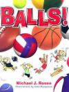 Balls! - Michael J. Rosen, John Margeson