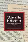 Before the Holocaust: Three German-Jewish Lives, 1870-1939 - Thomas Dunlap, K'Ate Frankenthal