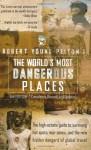 The World's Most Dangerous Places - Robert Young Pelton