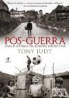 Pós Guerra (Portuguese Edition) - Tony Judt