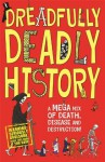 Dreadfully Deadly History - Clive Gifford, Andrew Pinder