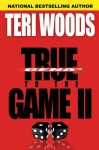 True to the Game II - Teri Woods