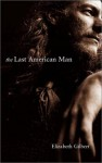 The Last American Man (Audio) - Elizabeth Gilbert