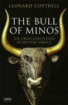 The Bull of Minos: The Great Discoveries of Ancient Greece - Leonard Cottrell