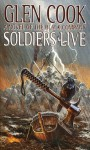 Soldiers Live: (The Chronicle of the Black Company, #9) - Glen Cook