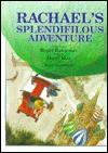 Rachael's Splendifilous Adventure - Daryl May, Carl Little