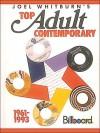 Top Adult Contemporary 1960 - 1993 (Hardcover) - Joel Whitburn