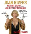 Men Are Stupid . . . And They Like Big Boobs - Joan Rivers, Valerie Frankel