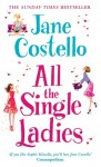 All the Single Ladies. Jane Costello - Jane Costello