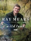 Wild Food - Ray Mears, Gordon C. Hillman