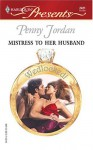 Mistress to Her Husband - Penny Jordan
